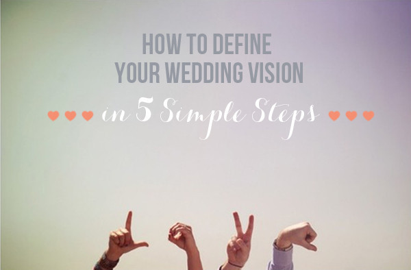 How to define your wedding vision | Pocketful of Dreams