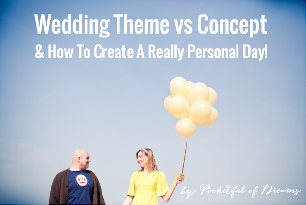 Pocketful of Dreams | Wedding Theme Vs Concept