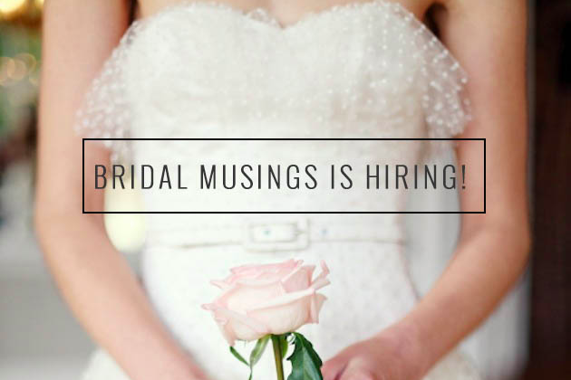 bridal musings is hiring