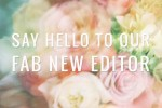 hello to Bridal Musings new editor