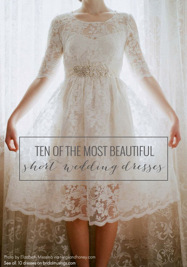 Header for the 10 most beautoful short and chic wedding dresses