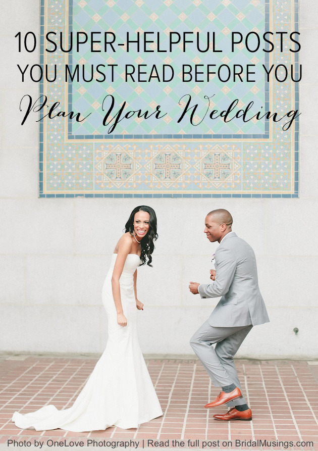 Super Helpful Wedding Planning Posts | Bridal Musings Wedding Blog
