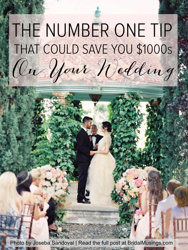 The Number One Tip That Could Save You $1000s On Your Wedding Day | Bridal Musings Wedding Blog