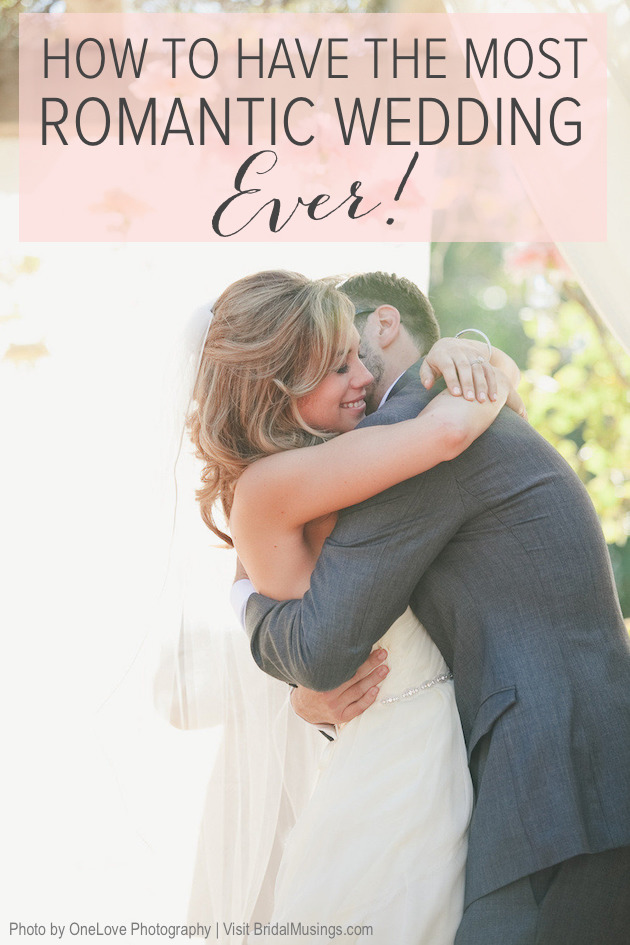 How-To-Have-The-Most-Romantic-Wedding-Ever-Bridal-Musings-Wedding-Blog-3
